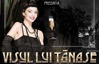 Visul lui Tănase. Revelion 2020 la CARO